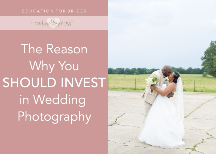 For Brides: Why You Should Invest in Wedding Photography