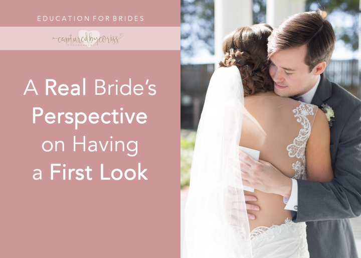 For Brides: A Real Bride's Perspective on Having a First Look
