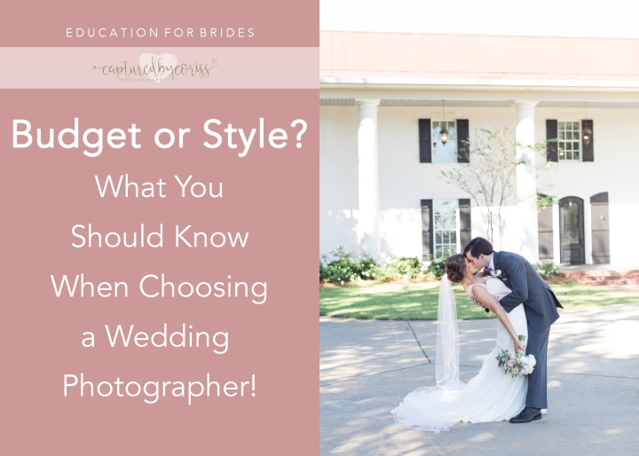 For Brides: Budget or Style? What You Should Know When Choosing a Wedding Photographer!