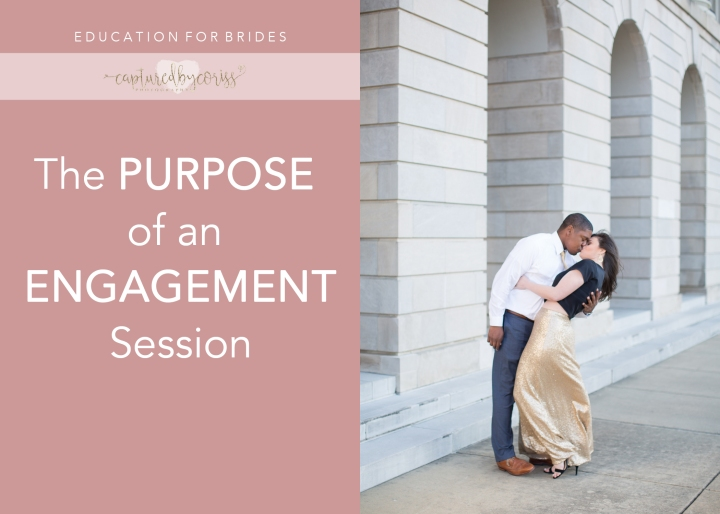 For Brides: The Purpose of an Engagement Session