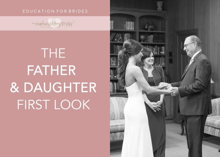 For Brides: The Father & Daughter First Look