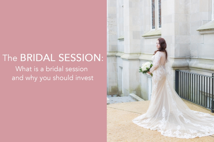 For Brides: The Bridal Session